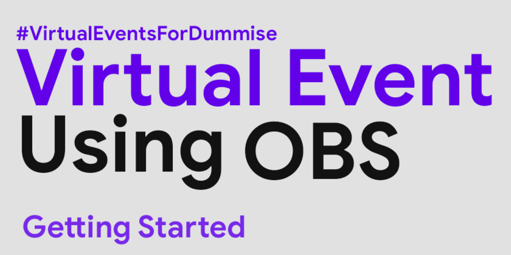 1 # Alojamiento de eventos virtuales usando OBS [Getting Started]
