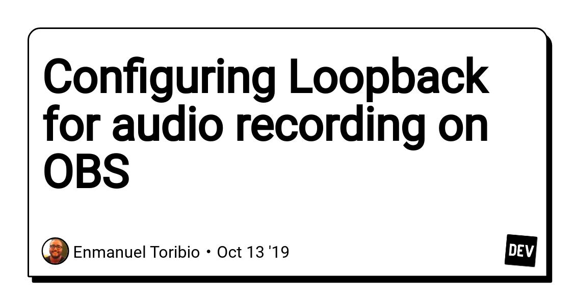 Configuración de Loopback para grabación de audio en OBS